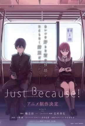 Just Because - Legendado Anime Torrent Download