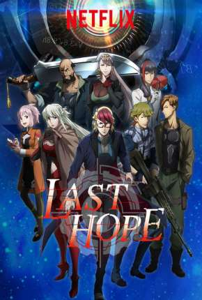 Last Hope - Completa Anime Torrent Download