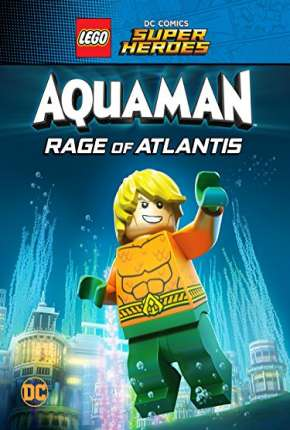 LEGO DC Comics Super Heróis - Aquaman - A Fúria de Atlântida Filme Torrent Download