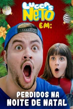 Luccas Neto em - Perdidos na noite de Natal Filme Torrent Download
