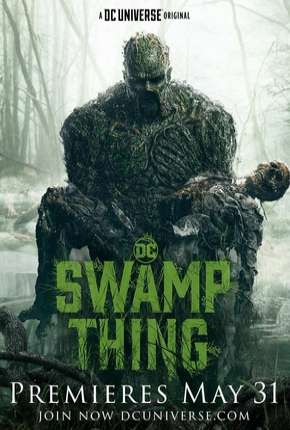 Monstro do Pântano - Swamp Thing Legendada Série Torrent Download