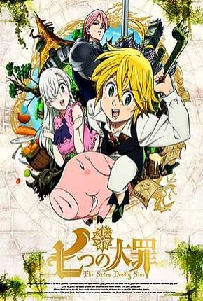 Nanatsu no Taizai - 1ª Temporada Completa Anime Torrent Download