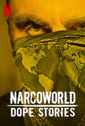 NarcoWorld - Histórias do Tráfico Série Torrent Download