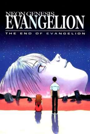 Neon Genesis Evangelion - O Fim do Evangelho Filme Torrent Download