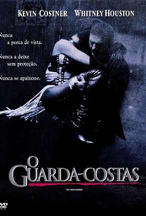 O Guarda-Costas - The Bodyguard Filme Torrent Download