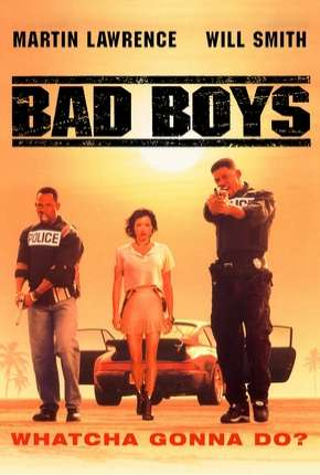 Os Bad Boys - Bad Boys Filme Torrent Download