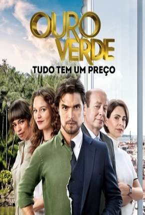 Ouro verde - Novela Série Torrent Download