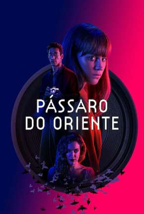 Pássaro do Oriente Filme Torrent Download