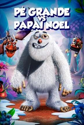 Pé Grande Vs. Papai Noel Filme Torrent Download