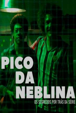 Pico da Neblina Série Torrent Download