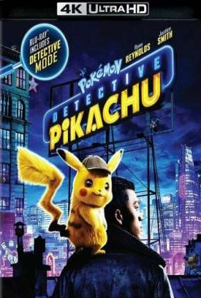Pokémon - Detetive Pikachu 4K Ultra HD Filme Torrent Download