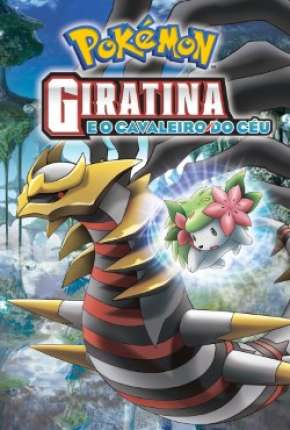 Pokémon - Giratina e o Cavaleiro do Céu Filme Torrent Download