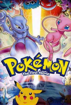 Pokémon - O Filme - Mewtwo Contra-Ataca Filme Torrent Download