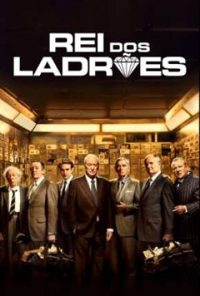Rei dos Ladrões - King of Thieves Filme Torrent Download
