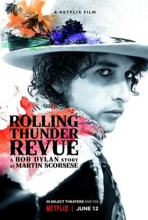 Rolling Thunder Revue - A Bob Dylan Story by Martin Scorsese Legendado Filme Torrent Download