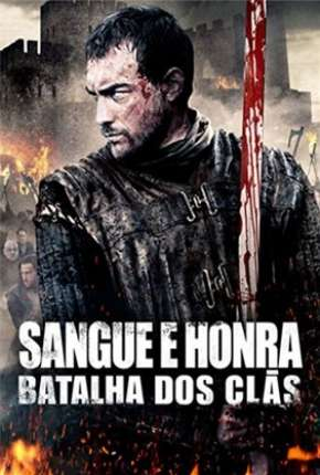 Sangue e Honra 2 - Batalha dos Clãs Filme Torrent Download