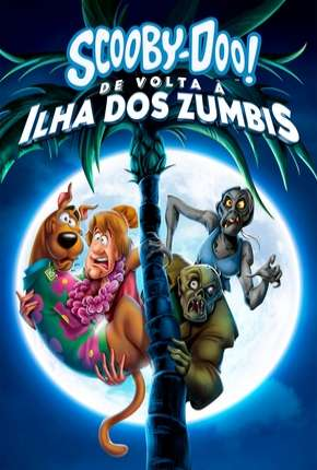 Scooby-Doo! De Volta à Ilha dos Zumbis Filme Torrent Download