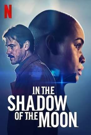 Sombra Lunar - In the Shadow of the Moon Netflix Filme Torrent Download