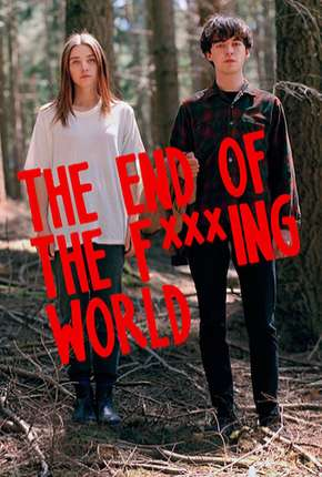 The End of the F***ing World - 1ª Temporada - Completa Série Torrent Download