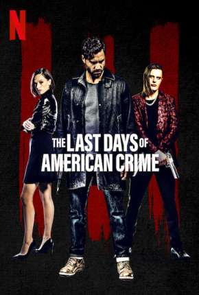 The Last Days of American Crime Filme Torrent Download