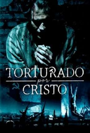 Torturado por Cristo Filme Torrent Download