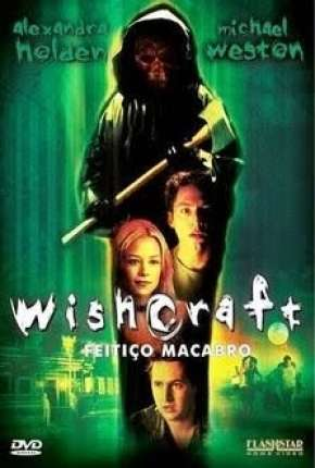 Wishcraft - Feitiço Macabro Filme Torrent Download