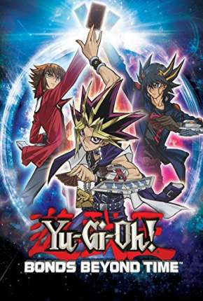 Yu-Gi-Oh! - Vínculos Além do Tempo - Legendado Filme Torrent Download