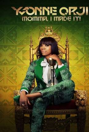 Yvonne Orji - Momma, I Made It - Legendado Filme Torrent Download