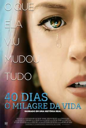 40 Dias - O Milagre da Vida Filme Torrent Download