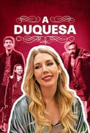 A Duquesa - 1ª Temporada Completa Série Torrent Download