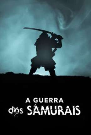 A Guerra dos Samurais - 1ª Temporada Completa Série Torrent Download