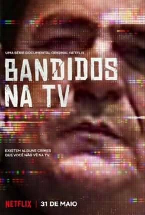 Bandidos na TV - 1ª Temporada Completa Série Torrent Download