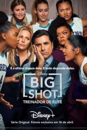Big Shot - Treinador de Elite - 1ª Temporada Completa Série Torrent Download