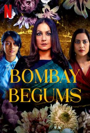 Bombay Begums - 1ª Temporada Completa Legendada Série Torrent Download