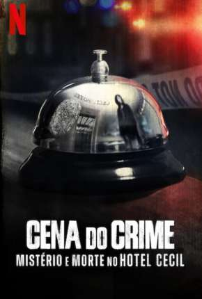 Cena do Crime - Mistério e Morte no Hotel Cecil - 1ª Temporada Completa Série Torrent Download