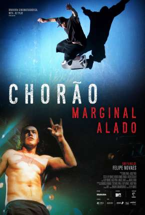 Chorão - Marginal Alado Filme Torrent Download