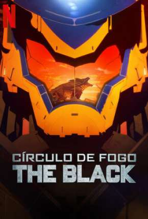 Círculo de Fogo - The Black - 1ª Temporada Completa Desenho Torrent Download