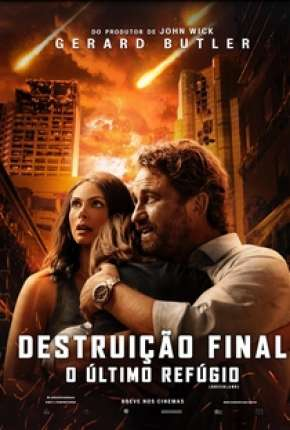 Destruição Final - O Último Refúgio Filme Torrent Download