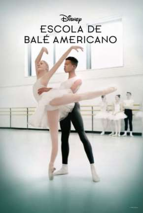 Escola de Balé Americano - On Pointe 1ª Temporada Completa Legendada Série Torrent Download
