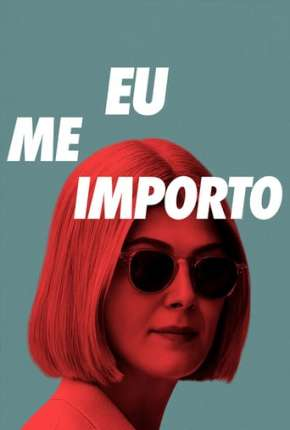 Eu Me Importo Filme Torrent Download