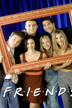 Friends 1ª até 10ª Temporada Série Torrent Download