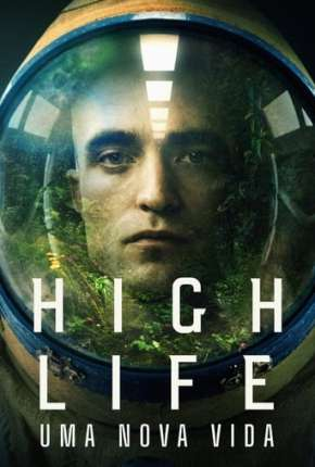 High Life - Uma Nova Vida Filme Torrent Download