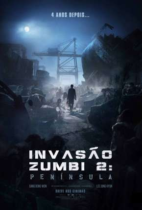 Invasão Zumbi 2 - Península Filme Torrent Download