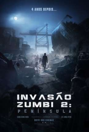 Invasão Zumbi 2 - Península - Legendado e FAN DUB Filme Torrent Download