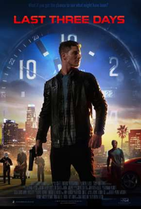 Last Three Days - Legendado Filme Torrent Download