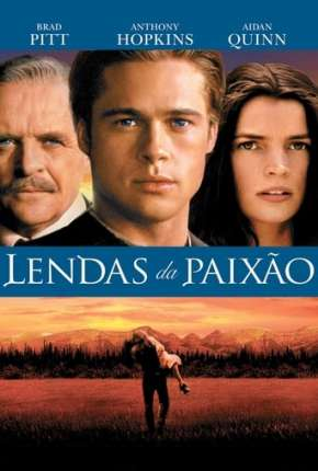 Lendas da Paixão Filme Torrent Download