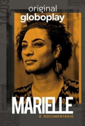 Marielle, O Documentário - 1ª Temporada Completa Série Torrent Download