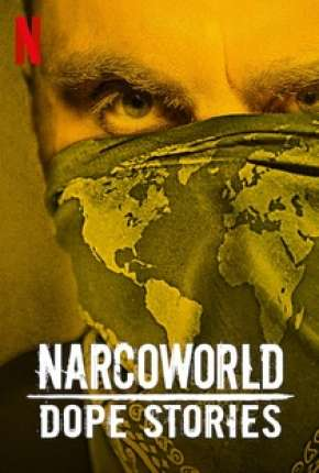 Narcoworld - Histórias do tráfico - 1ª Temporada Completa Série Torrent Download