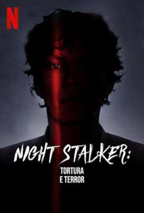 Night Stalker - Tortura e Terror Série Torrent Download