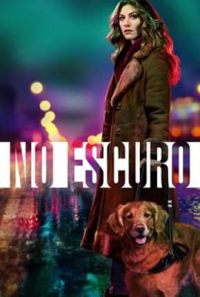 No Escuro - In the Dark 1ª Temporada Completa Série Torrent Download